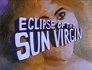 Eclipse of the Sun Virgin,